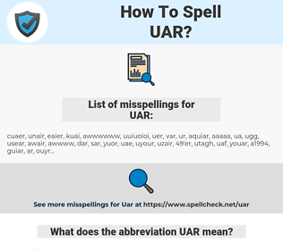 UAR, spellcheck UAR, how to spell UAR, how do you spell UAR, correct spelling for UAR