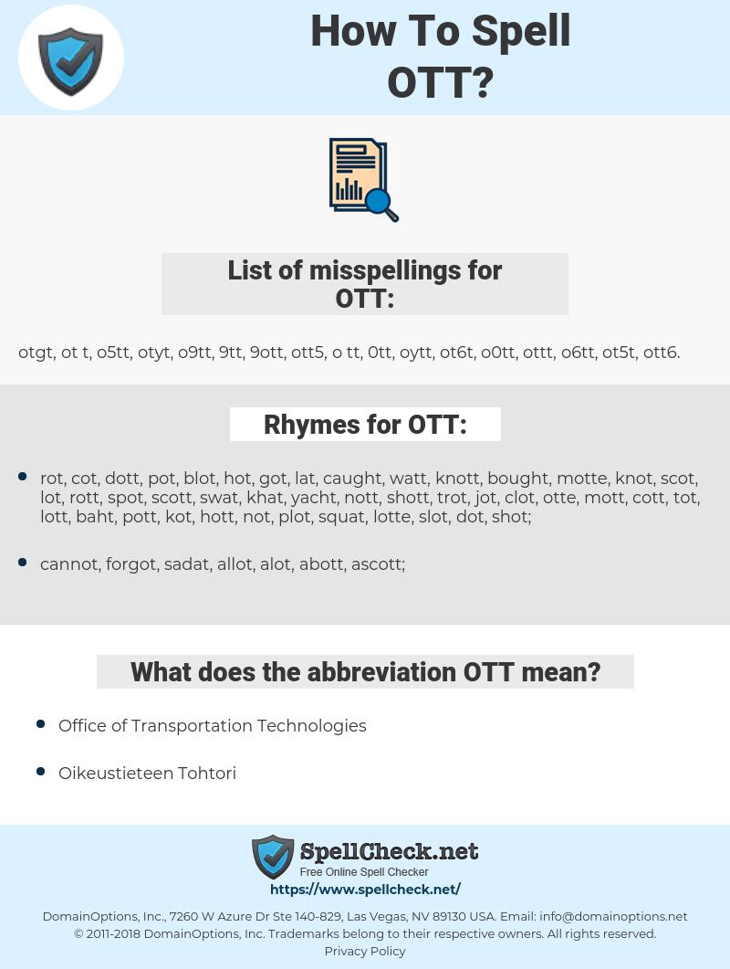 OTT, spellcheck OTT, how to spell OTT, how do you spell OTT, correct spelling for OTT