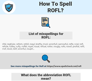ROFL, spellcheck ROFL, how to spell ROFL, how do you spell ROFL, correct spelling for ROFL