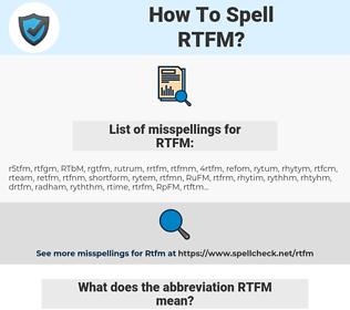 RTFM, spellcheck RTFM, how to spell RTFM, how do you spell RTFM, correct spelling for RTFM