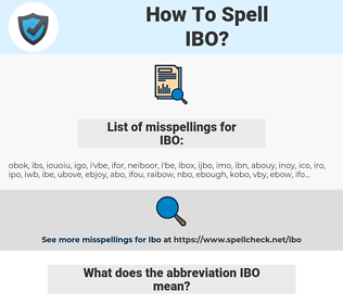 IBO, spellcheck IBO, how to spell IBO, how do you spell IBO, correct spelling for IBO