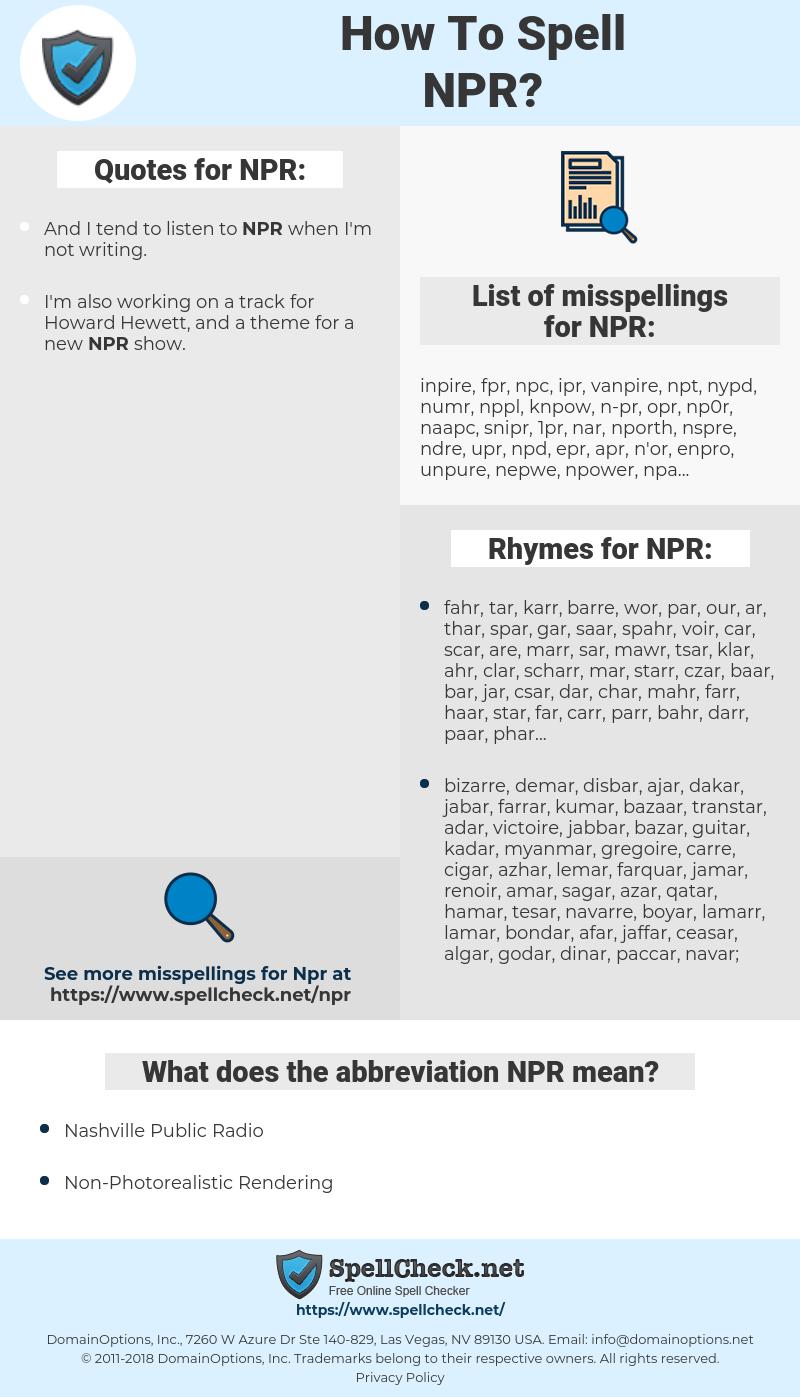 NPR, spellcheck NPR, how to spell NPR, how do you spell NPR, correct spelling for NPR