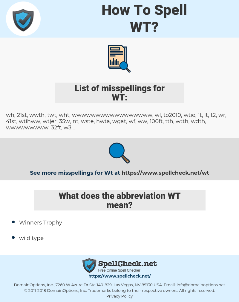 WT, spellcheck WT, how to spell WT, how do you spell WT, correct spelling for WT