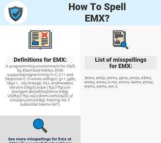 EMX, spellcheck EMX, how to spell EMX, how do you spell EMX, correct spelling for EMX