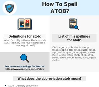 atob, spellcheck atob, how to spell atob, how do you spell atob, correct spelling for atob