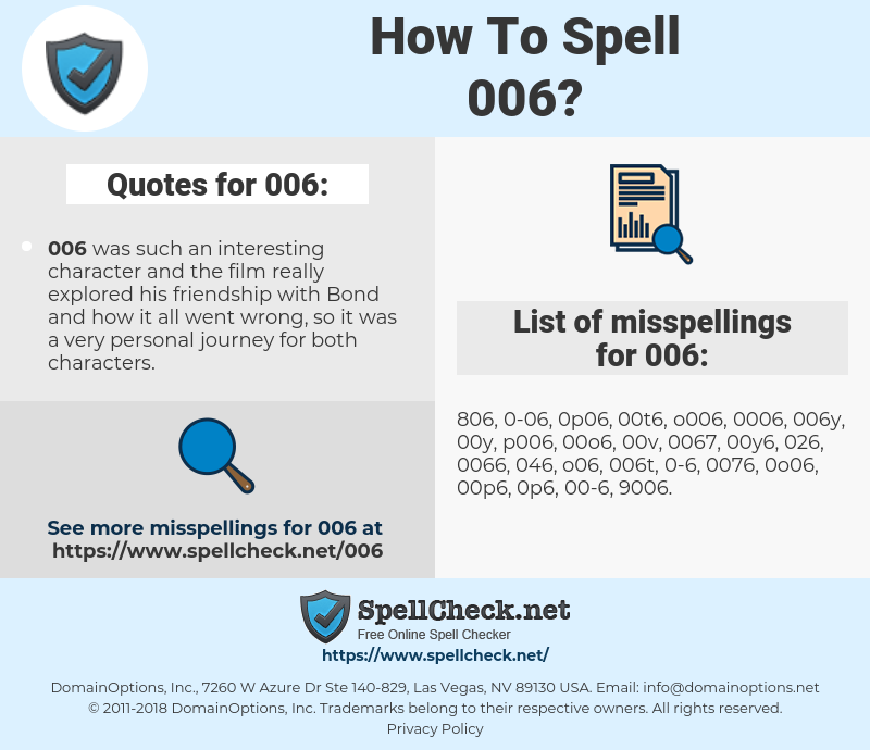 006, spellcheck 006, how to spell 006, how do you spell 006, correct spelling for 006
