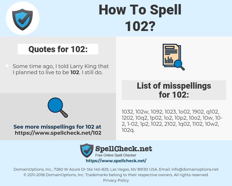 102, spellcheck 102, how to spell 102, how do you spell 102, correct spelling for 102