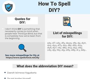 DIY, spellcheck DIY, how to spell DIY, how do you spell DIY, correct spelling for DIY