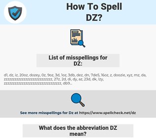 DZ, spellcheck DZ, how to spell DZ, how do you spell DZ, correct spelling for DZ