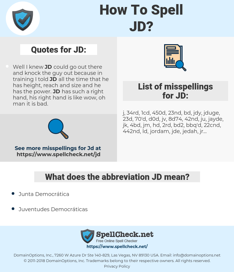 JD, spellcheck JD, how to spell JD, how do you spell JD, correct spelling for JD