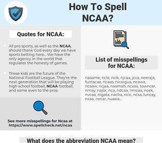 NCAA, spellcheck NCAA, how to spell NCAA, how do you spell NCAA, correct spelling for NCAA