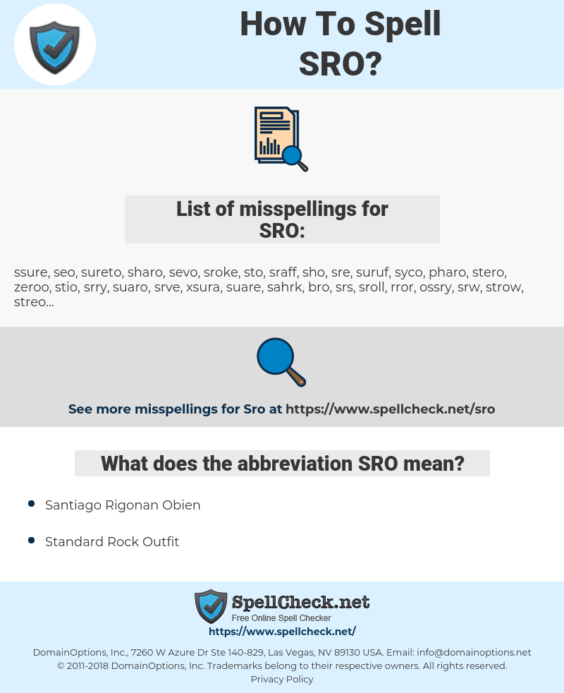 SRO, spellcheck SRO, how to spell SRO, how do you spell SRO, correct spelling for SRO
