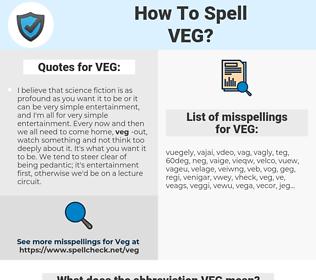 VEG, spellcheck VEG, how to spell VEG, how do you spell VEG, correct spelling for VEG