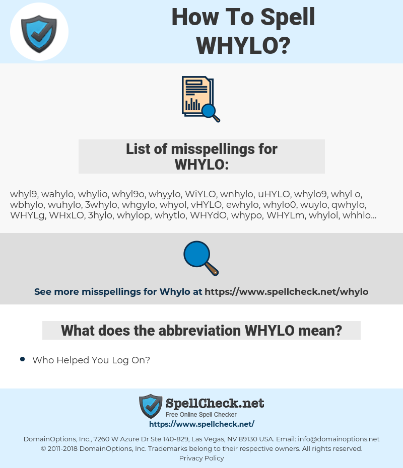 WHYLO, spellcheck WHYLO, how to spell WHYLO, how do you spell WHYLO, correct spelling for WHYLO