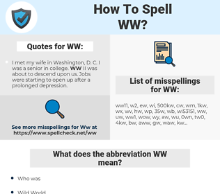 WW, spellcheck WW, how to spell WW, how do you spell WW, correct spelling for WW