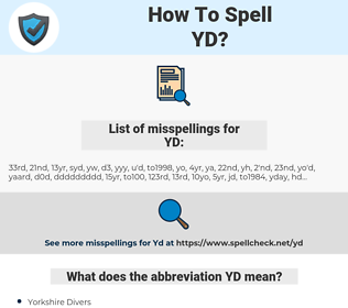 YD, spellcheck YD, how to spell YD, how do you spell YD, correct spelling for YD
