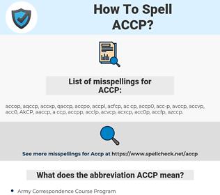 ACCP, spellcheck ACCP, how to spell ACCP, how do you spell ACCP, correct spelling for ACCP