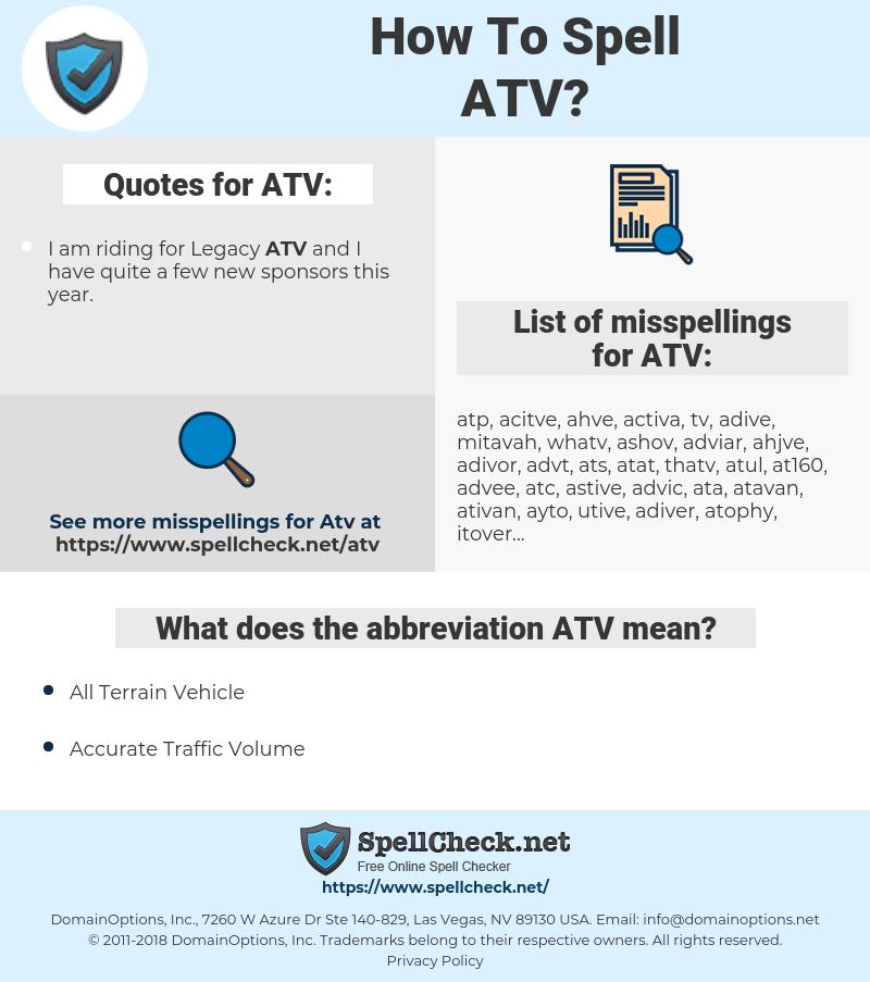 ATV, spellcheck ATV, how to spell ATV, how do you spell ATV, correct spelling for ATV