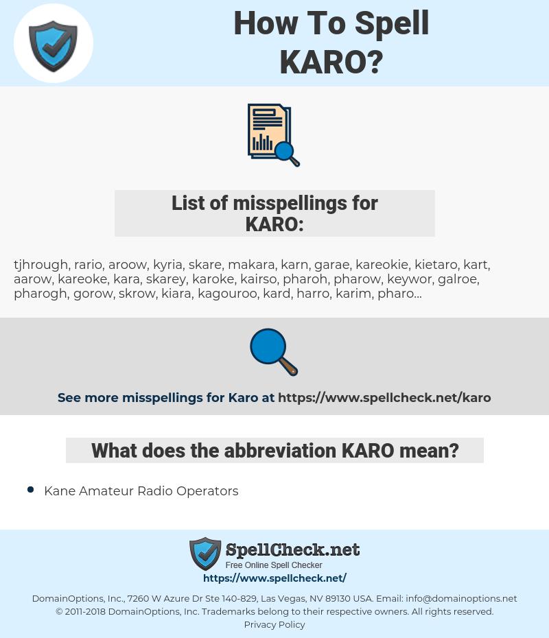 KARO, spellcheck KARO, how to spell KARO, how do you spell KARO, correct spelling for KARO