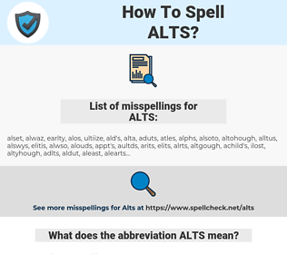ALTS, spellcheck ALTS, how to spell ALTS, how do you spell ALTS, correct spelling for ALTS