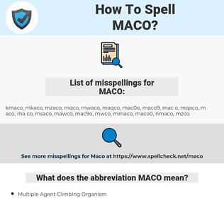 MACO, spellcheck MACO, how to spell MACO, how do you spell MACO, correct spelling for MACO