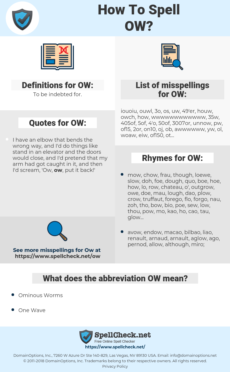 OW, spellcheck OW, how to spell OW, how do you spell OW, correct spelling for OW