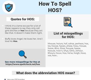HOS, spellcheck HOS, how to spell HOS, how do you spell HOS, correct spelling for HOS