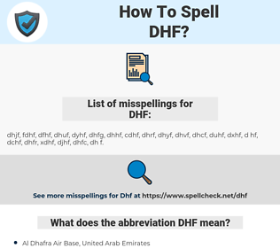DHF, spellcheck DHF, how to spell DHF, how do you spell DHF, correct spelling for DHF