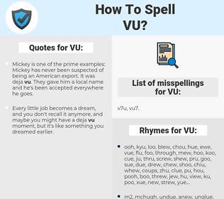 VU, spellcheck VU, how to spell VU, how do you spell VU, correct spelling for VU