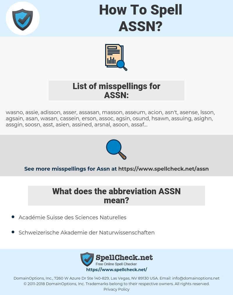 ASSN, spellcheck ASSN, how to spell ASSN, how do you spell ASSN, correct spelling for ASSN