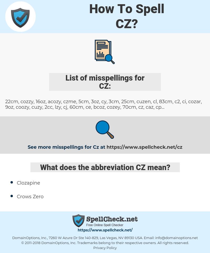 CZ, spellcheck CZ, how to spell CZ, how do you spell CZ, correct spelling for CZ