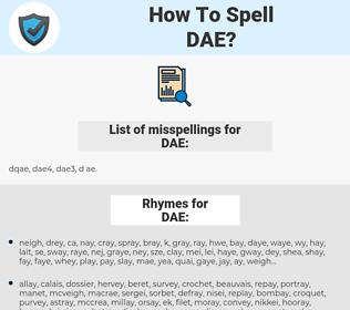 DAE, spellcheck DAE, how to spell DAE, how do you spell DAE, correct spelling for DAE