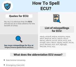 ECU, spellcheck ECU, how to spell ECU, how do you spell ECU, correct spelling for ECU