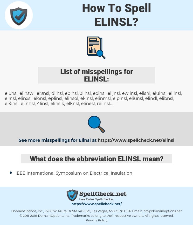ELINSL, spellcheck ELINSL, how to spell ELINSL, how do you spell ELINSL, correct spelling for ELINSL