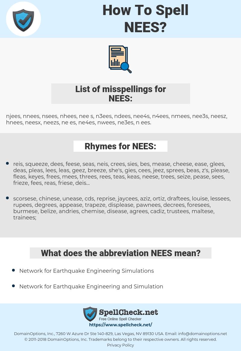 NEES, spellcheck NEES, how to spell NEES, how do you spell NEES, correct spelling for NEES