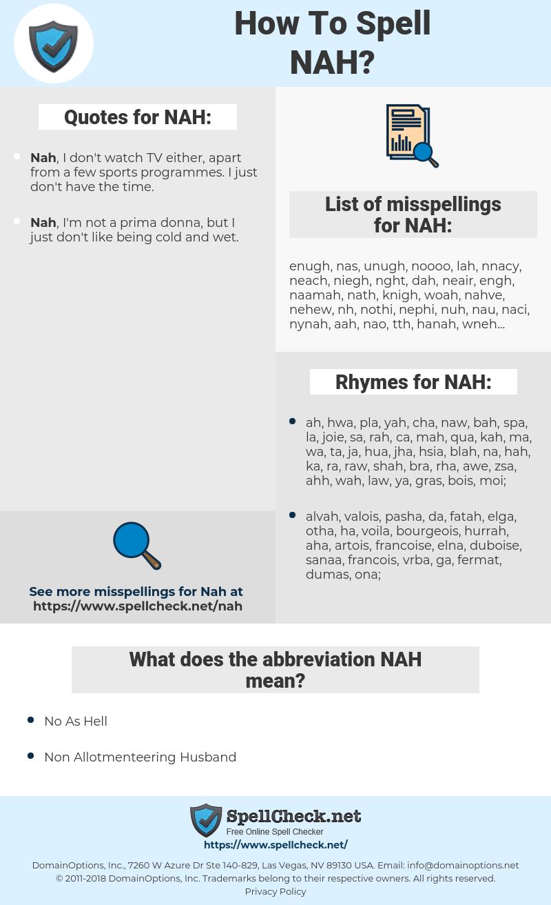 NAH, spellcheck NAH, how to spell NAH, how do you spell NAH, correct spelling for NAH
