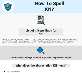 KN, spellcheck KN, how to spell KN, how do you spell KN, correct spelling for KN