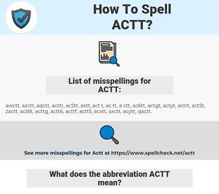 ACTT, spellcheck ACTT, how to spell ACTT, how do you spell ACTT, correct spelling for ACTT
