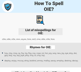 OIE, spellcheck OIE, how to spell OIE, how do you spell OIE, correct spelling for OIE