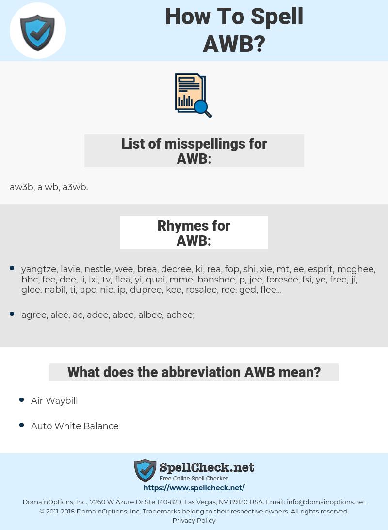 AWB, spellcheck AWB, how to spell AWB, how do you spell AWB, correct spelling for AWB