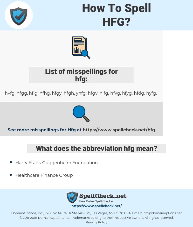 hfg, spellcheck hfg, how to spell hfg, how do you spell hfg, correct spelling for hfg
