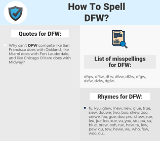 DFW, spellcheck DFW, how to spell DFW, how do you spell DFW, correct spelling for DFW