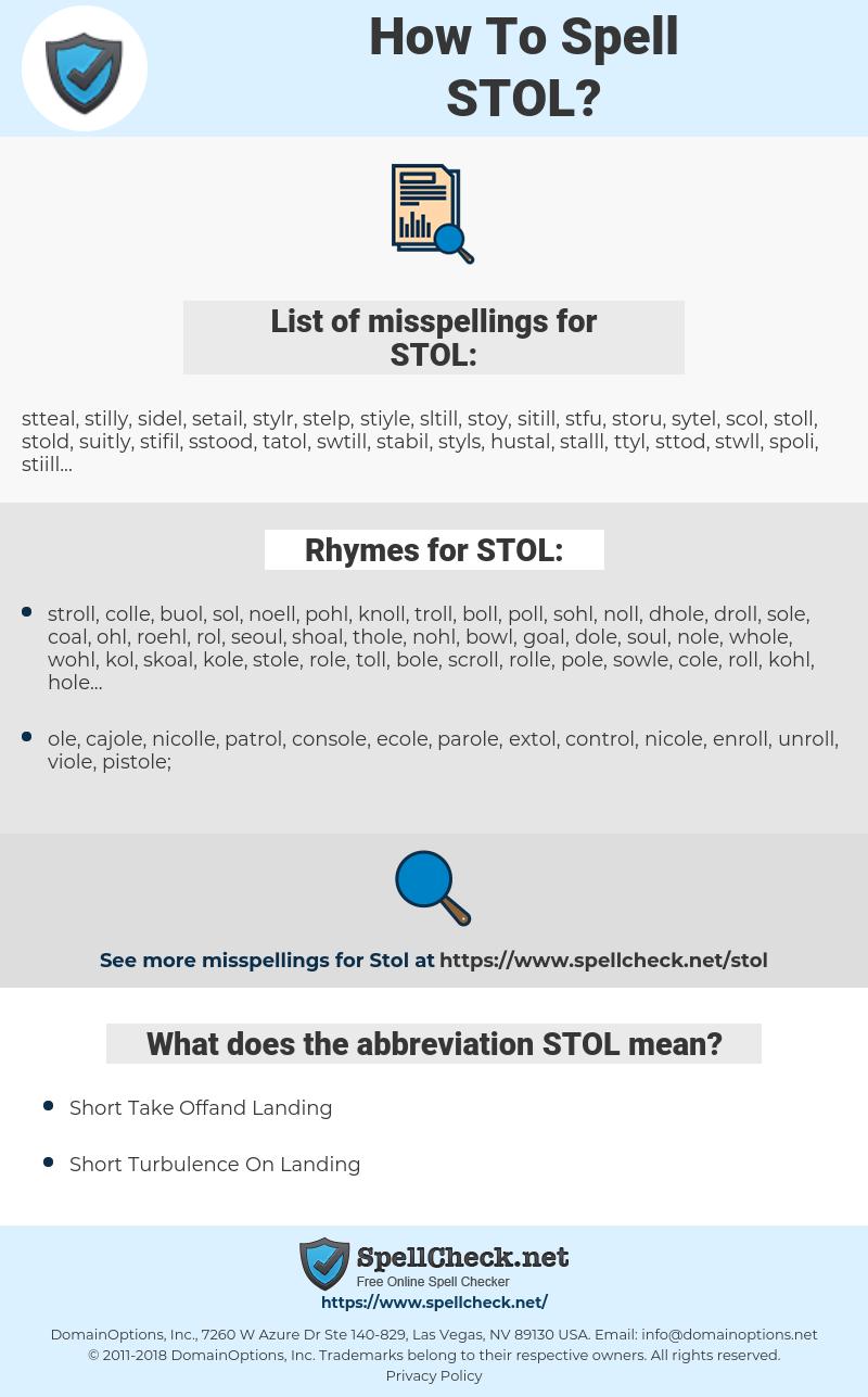 STOL, spellcheck STOL, how to spell STOL, how do you spell STOL, correct spelling for STOL