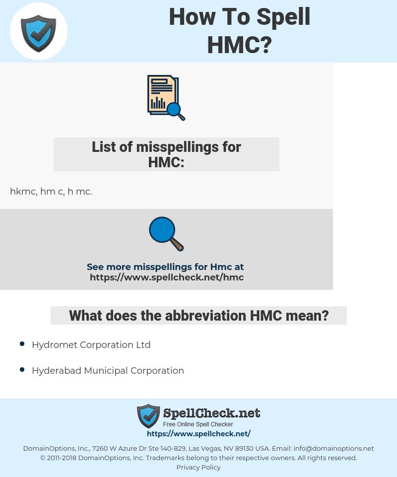 HMC, spellcheck HMC, how to spell HMC, how do you spell HMC, correct spelling for HMC