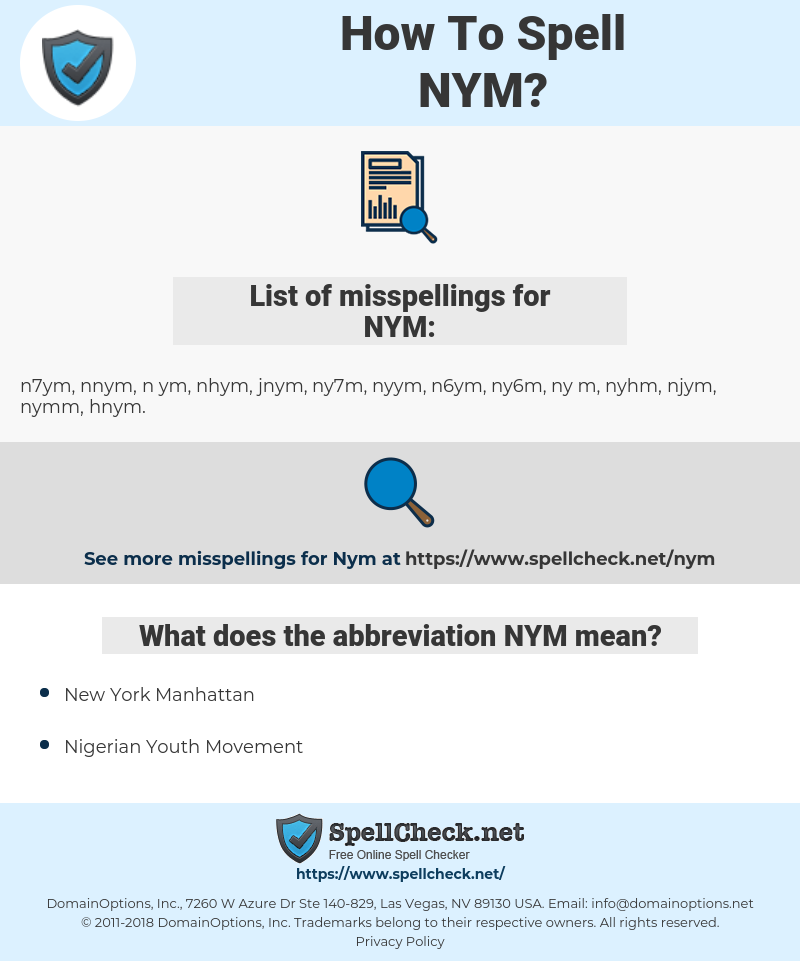 NYM, spellcheck NYM, how to spell NYM, how do you spell NYM, correct spelling for NYM
