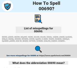 00690, spellcheck 00690, how to spell 00690, how do you spell 00690, correct spelling for 00690