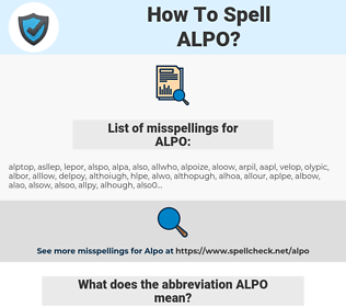 ALPO, spellcheck ALPO, how to spell ALPO, how do you spell ALPO, correct spelling for ALPO