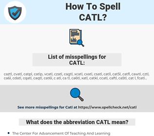 CATL, spellcheck CATL, how to spell CATL, how do you spell CATL, correct spelling for CATL