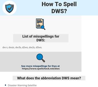 DWS, spellcheck DWS, how to spell DWS, how do you spell DWS, correct spelling for DWS