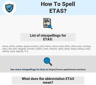 ETAS, spellcheck ETAS, how to spell ETAS, how do you spell ETAS, correct spelling for ETAS